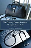 The Country Doctor Revisited: A Twenty-First Century Reader (Literature & Medicine)