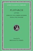 Plutarch: Lives, Vol. III, Pericles and Fabius Maximus. Nicias and Crassus (Loeb Classical Library) (Volume III)