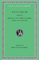Lives, Volume III: Pericles and Fabius Maximus. Nicias and Crassus (Loeb Classical Library)