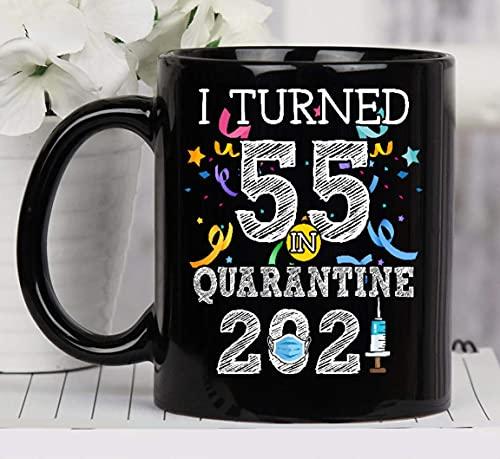 Cumplí 55 años en cuarentena 2021 55 años Celebración del 55 cumpleaños Año de nacimiento personalizado Taza de cerámica Tazas de café gráficas Tazas negras Tapas de té Novedad personalizada 11 oz