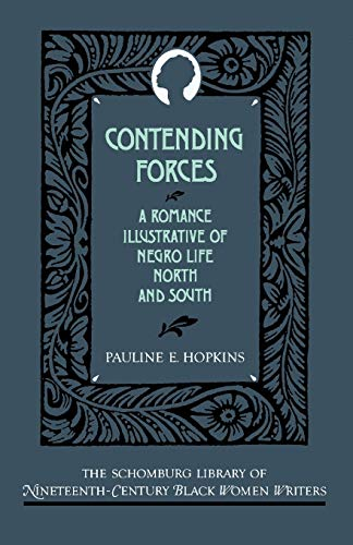 Contending Forces: A Romance Illustrative of Negro Life North and South (Schomburg Library of Nineteenth-Century Black Women Writers) (The Schomburg Library of Nineteenth-Century Black Women Writers)