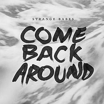 Come Back Around