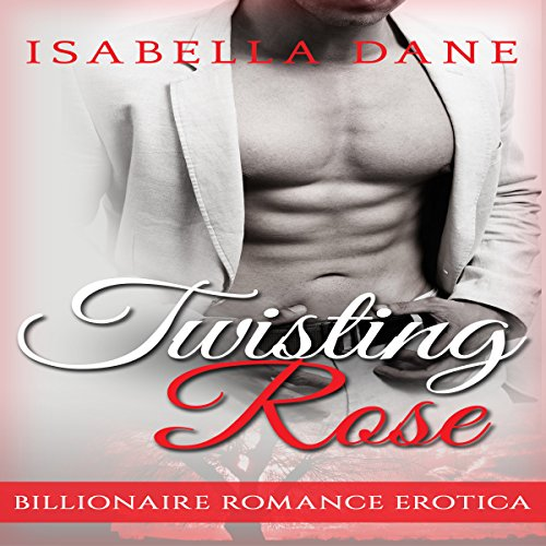 Billionaire Romance: Twisting Rose (Billionaire Rules Short Stories) cover art