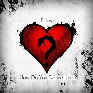 How Do You Define Love?