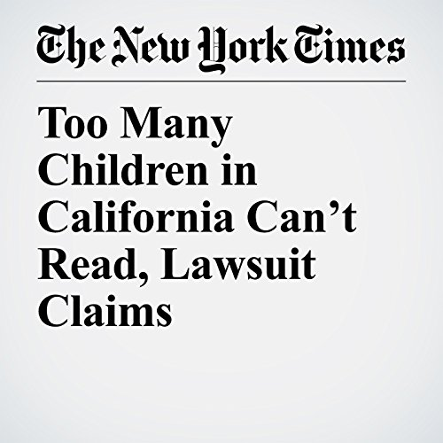 Too Many Children in California Can't Read, Lawsuit Claims copertina
