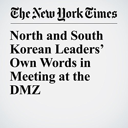 North and South Korean Leaders' Own Words in Meeting at the DMZ copertina