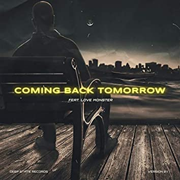 Coming Back Tomorrow (feat. Love Monster)