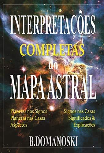 Interpretações Completas do Mapa Astral : E-book de Astrologia (Portuguese Edition)