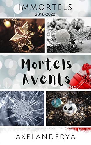 Mortels avents: 2016-2020 (French Edition)