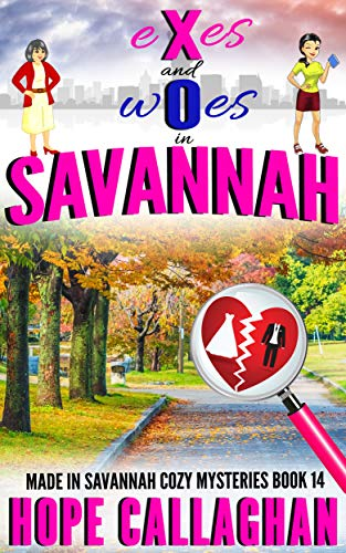 Exes and Woes: A Garlucci Family Saga Novel (Made in Savannah Cozy Mysteries Series Book 14)