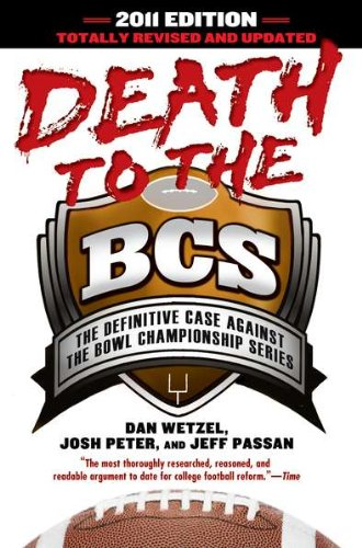 Download Death To The BCS: Totally Revised And Updated: The Definitive Case Against The Bowl Championship Series 