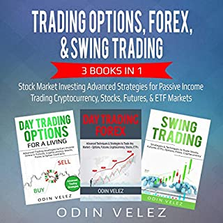 Trading Options, Forex, & Swing Trading: 3 Books in 1: Stock Market Investing Advanced Strategies for Passive Income Trading Cryptocurrency, Stocks, Futures, & ETF Markets     Advanced Day Trading, Book 4              By:                                                                                                                                 Odin Velez                               Narrated by:                                                                                                                                 Sam Slydell                      Length: 9 hrs and 28 mins     Not rated yet     Overall 0.0