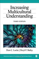 Increasing Multicultural Understanding (Multicultural Aspects of Counseling And Psychotherapy) by Don C. Locke Deryl F. Bailey(2013-09-27)