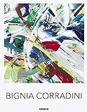 Bignia Corradini: Malerei 2000-2018: Malerei / Painting 2000-2018 - Elisabeth Grossmann