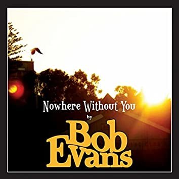 Nowhere Without You