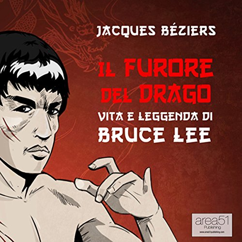 Il Furore del Drago. Vita e leggenda di Bruce Lee [The Fury of the Dragon. Life and Legend of Bruce Lee] cover art