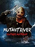 Mutant River: Blutiger Alptraum