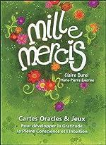 Mille Mercis - Cartes Oracles & Jeux - Pour développer la Gratitude, la Pleine Conscience et l'Intuition de Claire Burel
