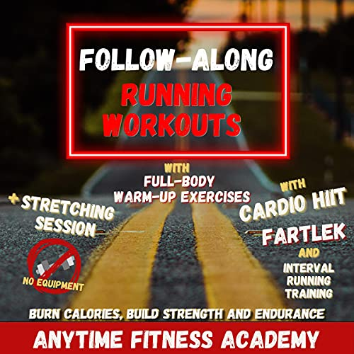 Couverture de Follow-Along Running Workouts with Full-Body Warm-Up Exercises + Stretching Session