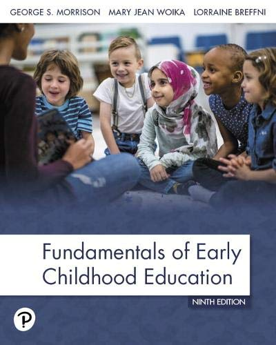 Compare Textbook Prices for Fundamentals of Early Childhood Education 9 Edition ISBN 9780135240519 by Morrison, George,Woika, Mary,Breffni, Lorraine
