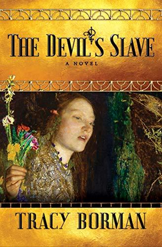 The Devil's Slave: A Novel (Frances Gorges Historical Trilogy Book 2)