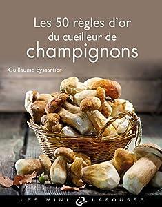 Book's Cover of Les 50 règles d'or du cueilleur de champignons