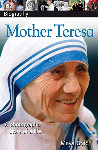 DK Biography: Mother Teresa: A Photographic Story of a Life
