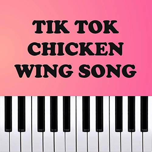 Tik Tok Chicken Wing Song (Remix) - Piano Rendition