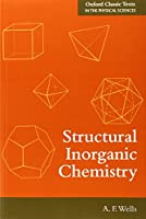 Structural Inorganic Chemistry (Oxford Classic Texts in the Physical Sciences)