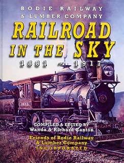 Bodie Railway & Lumber Co. - Railroad in the Sky 1881-1917