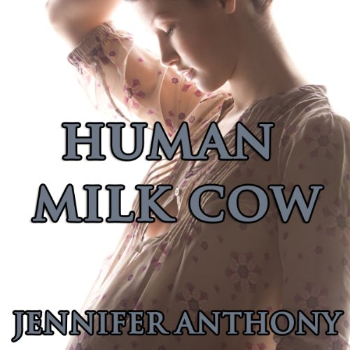 Human Milk Cow (Lactation Erotica) audiobook cover art