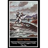 """Twenty Thousand Leagues Under The Sea By Jules Gabriel Verne (Fantasy & Adventure fiction) """"The New Annotated Classic Edition"""""""