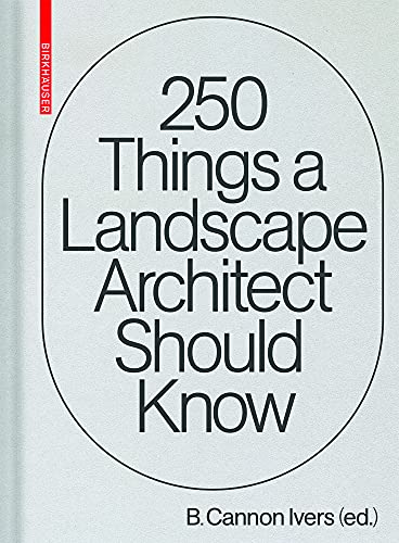 Compare Textbook Prices for 250 Things a Landscape Architect Should Know 1 Edition ISBN 9783035623352 by Ivers, Cannon