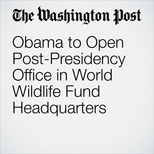Obama to Open Post-Presidency Office in World Wildlife Fund Headquarters                   By:                                                                                                                                 Jonathan O'Connell                               Narrated by:                                                                                                                                 Sam Scholl                      Length: 2 mins     Not rated yet     Overall 0.0