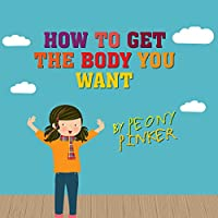 How to Get the Body You Want, by Peony Pinker's image
