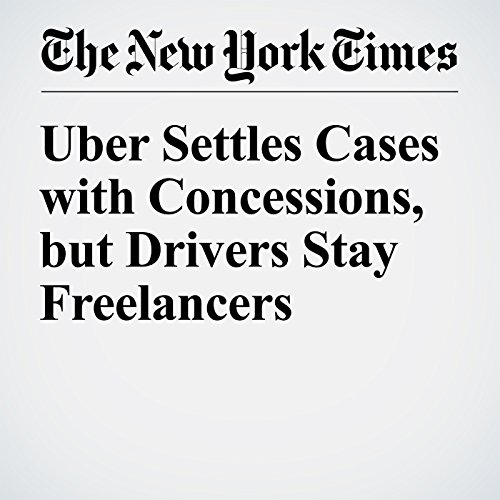 Uber Settles Cases with Concessions, but Drivers Stay Freelancers audiobook cover art