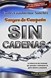 Sangre de campeon sin cadenas/ The blood of a Champion Pt. 2: Breaking the chains (Ivi) (Spanish Edition) by Carlos Cuauhtemoc Sanchez (2002-09-05)
