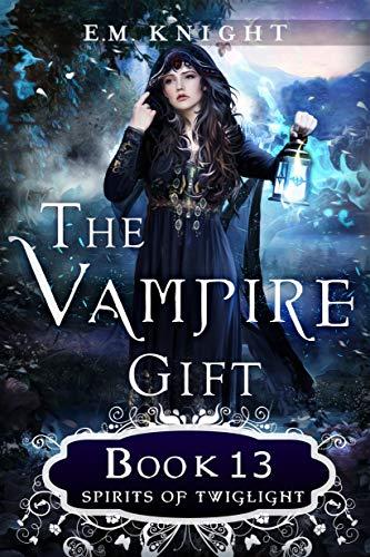 The Vampire Gift 13: Spirits of Twilight