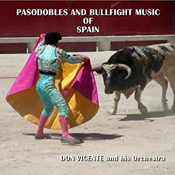 Pasodobles and Bullfight Music of Spain