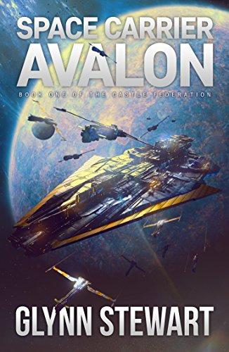 Space Carrier Avalon (Castle Federation Book 1) by [Glynn Stewart]