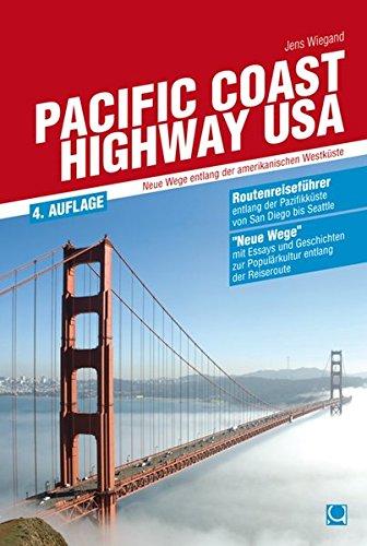 Preisvergleich Produktbild Pacific Coast Highway USA: Neue Wege entlang der amerikanischen Westküste (Routenreiseführer)