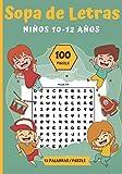 Sopa de Letras Niños 10-12 años: Pasatiempos para niños - juegos de letras educativos |100 Puzzle letras grandes|Para las vacaciones o el tiempo libre | idea del regalo