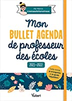 Mon Bullet Agenda de professeur des écoles 2021/2022: Cette année je m'organise et je garde l'équilibre ! (2021)