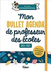Mon Bullet Agenda de professeur des écoles 2021/2022 - Cette année je m'organise et je garde l'équilibre ! (2021) de Marina (Maisquefaitlamaîtresse)