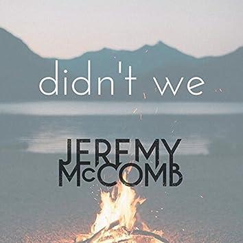 Didn't We (Single Edit)