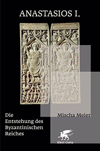 Anastasios I.: Die Entstehung des Byzantinischen Reiches