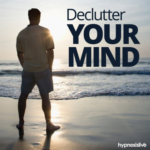 Declutter Your Mind Hypnosis audiobook cover art