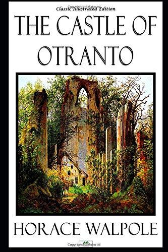 The Castle of Otranto - Classic Illustrated Edition