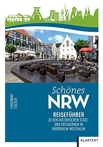Image of Schönes NRW: Reiseführer zu den historischen Stadt- und Ortskernen in Nordrhein-Westfalen