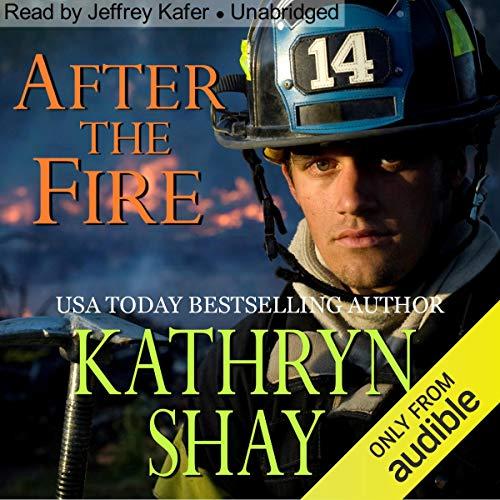After the Fire: Hidden Cove Series, Volume 1